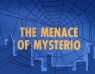 1×03 – The Menace of Mysterio